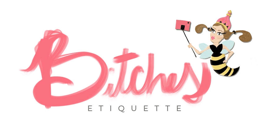 Bitches Etiquette